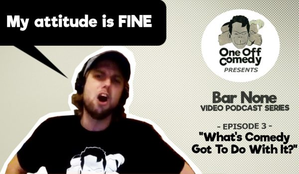 """""""My attitude is FINE"""" – Bar None EP 3 Teaser – One Off Comedy"""